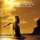 Gregorian - Masters Of Chant In The Mix