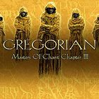 Gregorian - Masters of Chant Chapter III