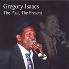 Gregory Isaacs - The Past, The Present