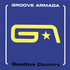 Groove Armada - Goodbye Country