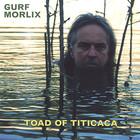 Gurf Morlix - Toad of Titicaca