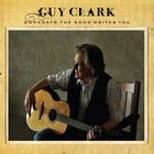 Guy Clark - Somedays The Song Writes You