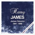 Harry James - James Session (1941 - 1955) (Remastered)