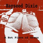 Hayseed Dixie - A Hot Piece Of Grass