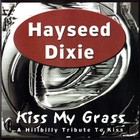 Hayseed Dixie - Kiss My Grass - A Hillbilly Tribute To Kiss