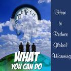 How to Reduce Global Warming - What You Can Do