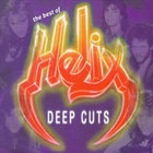 Helix - The Best Of Helix: Deep Cuts