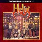 Helix - Over 60 Minutes With...