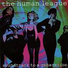 The Human League - Soundtrack to a Generation
