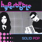 Hyperbubble - Solid Pop
