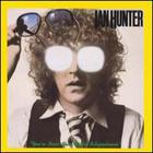 Ian Hunter - You're Never Alone With A Schizophrenic