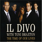Il Divo - The Time Of Our Lives (& Toni Braxton)