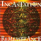 Incantation - Remembrance