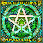 Infected Mushroom - Power Of Celtics (CDS)