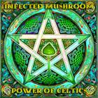 Infected Mushroom - Power Of Celtics (CDS)