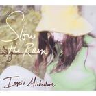 Ingrid Michaelson - slow the rain