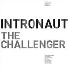 Intronaut - The Challenger (EP)
