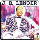 J.B. Lenoir - Topical Bluesman: From Korea To Vietnam