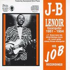 J.B. Lenoir - His J.O.B. Recordings 1951-1954