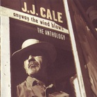 J.J. Cale - Anyway The Wind Blows CD2