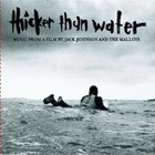 Jack Johnson - Thicker Than Water Soundtrack