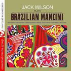 Jack Wilson Plays Brazilian Mancini (Remastered)