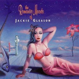 The Romantic Moods of Jackie Gleason CD1
