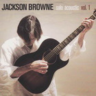 Jackson Browne - Solo Acoustic Vol. 1
