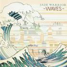 Jade Warrior - Waves