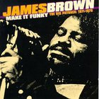 James Brown - Make It Funky - The Big Payback: 1971-1975