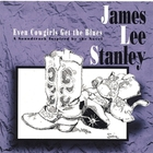 james lee stanley - Even Cowgirls Get The Blues