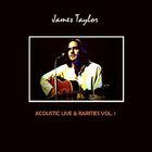 James Taylor - Acoustic Live & Rarities Vol. 1