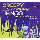 Creepy, Crawly, Slimy things