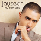 Jay Sean - My Own Way