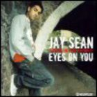 Jay Sean - Eyes On You