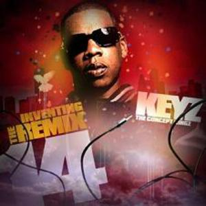 Keyz & Jay-Z - Inventing The Remix 14