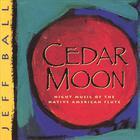 Jeff Ball - Cedar Moon