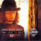 Jeff Scott Soto - Believe In Me (EP)