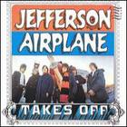 Jefferson Airplane - Jefferson Airplane Takes Off (Remastered 2003)