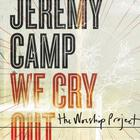 We Cry Out: The Worship Project (Deluxe Edition)