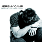 Jeremy Camp - Carried Me: The Worship Project