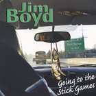 Jim Boyd - Going To The Stick Games