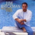 Jim Brickman - Picture This