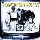 Jim Jacobi - Tryin' To Stay Positive