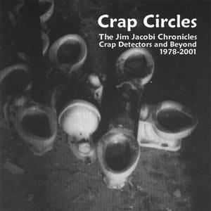 Crap Circles the Jim Jacobi chronicles 1978-2001