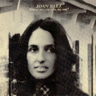 Joan Baez - Where Are You Now My Son