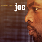 Joe - If I Was Your Man CDS