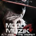 Joe Budden - Mood Muzik 4: A Turn 4 The Worst