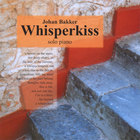 Johan Bakker - Whisperkiss