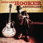 John Lee Hooker - Anthology: 50 Years CD1